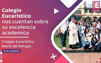 COLEGIO EUCARÍSTICO «Unidos para alcanzar la Excelencia Académica»