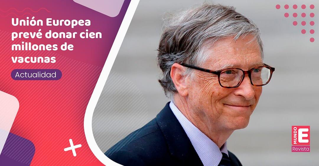 Bill Gates alerta que las pérdidas humanas serían incalculables si países ricos no donan vacunas